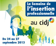 La Semaine de l'insertion professionnelle au CIDJ